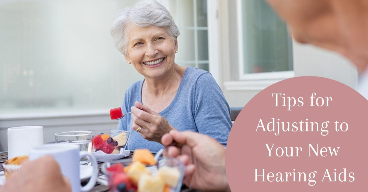 Tips for Adjusting to Your New Hearing Aids