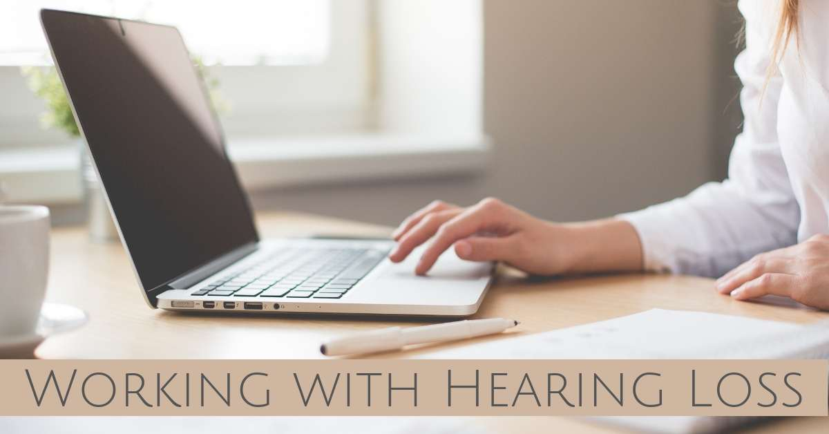 Working with Hearing Loss