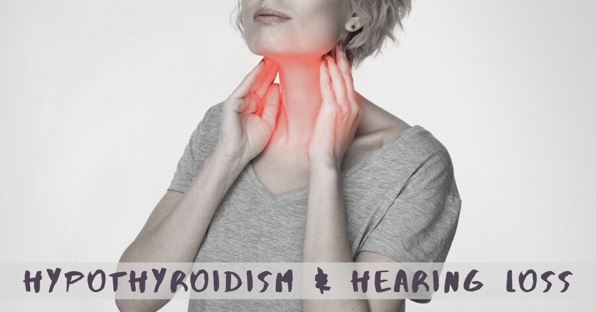 Hypothyroidism & Hearing Loss