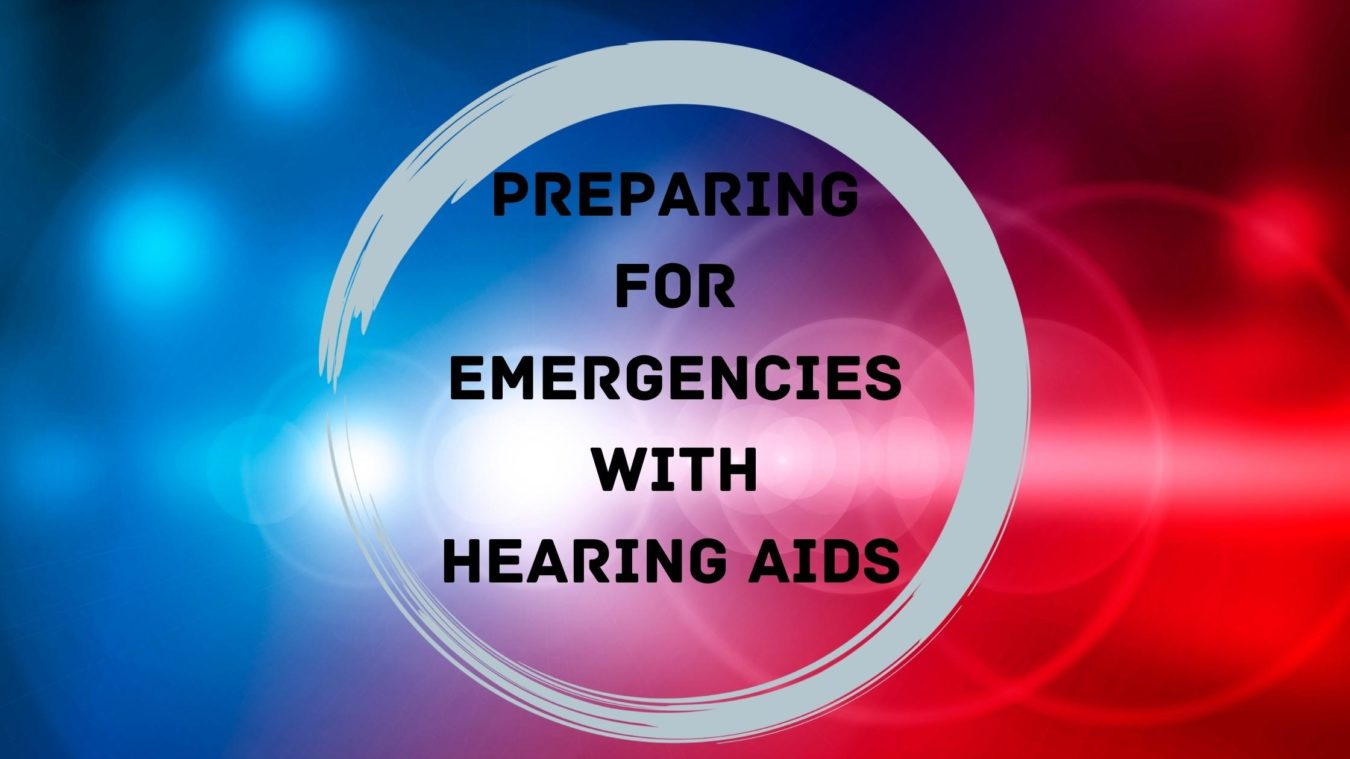 Preparing for Emergencies with Hearing Aids