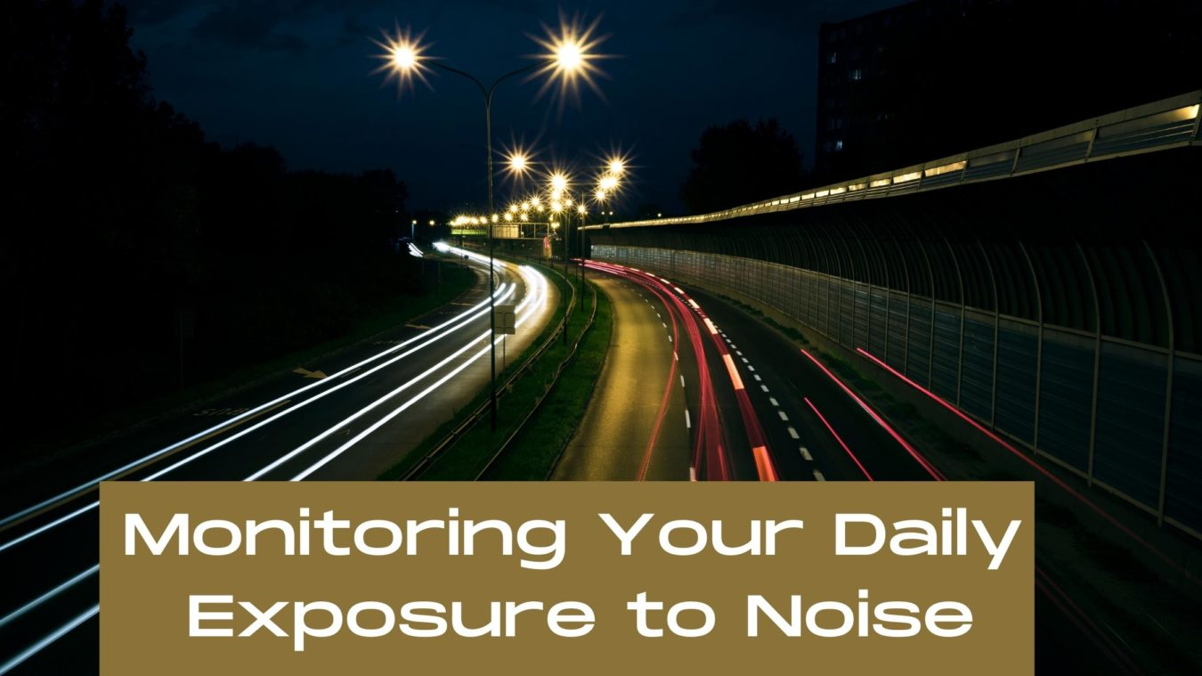 Monitoring Your Daily Exposure to Noise
